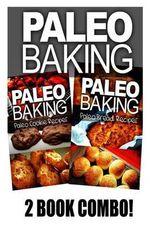 Paleo Baking - Paleo Cookie and Paleo Bread - Ben Plus Publishing