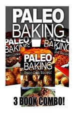 Paleo Baking - Paleo Bread, Paleo Cookie and Paleo Cake - Ben Plus Publishing