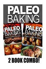 Paleo Baking - Paleo Cookie and Paleo Cake - Ben Plus Publishing