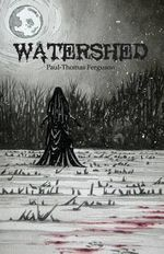 Watershed - Paul-Thomas Ferguson
