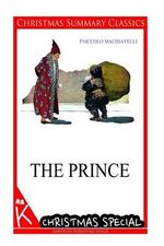 The Prince [Christmas Summary Classics] - Niccolo Machiavelli