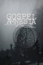 Gospel Amnesia : Forgetting the Goodness of the News - Luma Simms