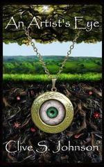An Artist's Eye - Clive S Johnson