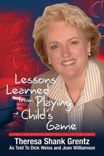 Lessons Learned from Playing a Child's Game - Theresa Shank Grentz