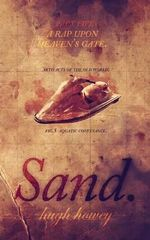 Sand Part 5 : A Rap Upon Heaven's Gate - Hugh Howey