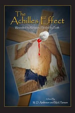 The Achilles Effect : Wounded by Faith - M D Anderson