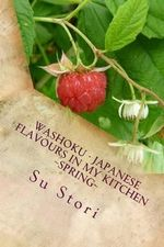 Washoku - Japanese Flavours in My Kitchen Spring : Healing with Foods - MS Su Stori