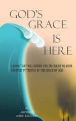 God's Grace Is Here - Mark Anthony Williams