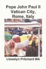 Pope John Paul II Vatican City, Rome, Italy - Llewelyn Pritchard