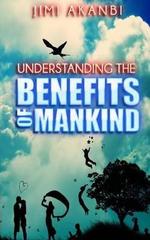 Understanding the Benefits of Mankind - Jimi Akanbi