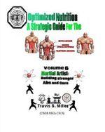 Optimized Nutrition Vol. 6 : Building Stronger ABS & Core - Travis S Miller