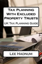 Tax Planning with Excluded Property Trusts - MR Lee Hadnum