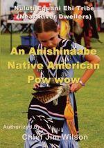 An Anishinaabe Native American POW Wow : Nuluti Equani Ehi Tribe Festival - Chief Jim Wilson
