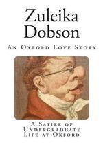 Zuleika Dobson : An Oxford Love Story - Sir Max Beerbohm