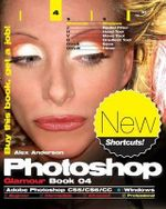 Photoshop Glamour Book 04 (Adobe Photoshop Cs5/Cs6/CC (Windows)) : Buy This Book, Get a Job! - Alex Anderson