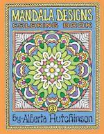 Mandala Designs Coloring Book No. 3 : 32 New Mandala Designs - Alberta L Hutchinson