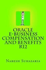 Oracle E-Business Compensation and Benefits R12 - Naresh Suhasaria