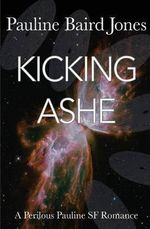 Kicking Ashe - Pauline Baird Jones