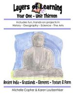 Layers of Learning Year One Unit Thirteen : Ancient India, Grasslands, Elements, Texture & Form - Karen Loutzenhiser