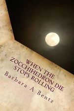 When the Zocchihedron Die Stops Rolling. : How Do You Know When You're in Love? - Barbara Bentz