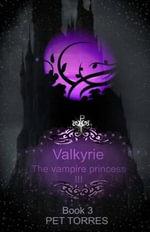 Valkyrie - The Vampire Princess 3 - Pet Torres