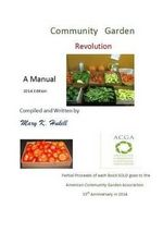 Community Garden Revolution : A Manual (Full Color Edition) - Miss Mary K Hukill