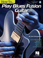 Charupakorn Joe How to Play Blues Fusion Guitar Gtr Bk/Aud - Joe Charupakorn
