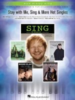 Stay with Me, Sing & More Hot Singles : Simple Arrangements for Students of All Ages