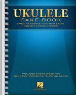 Ukulele Fake Book : Full Size Edition - Hal Leonard Publishing Corporation
