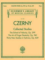 Czerny: Collected Studies - Op. 299, Op. 740, Op. 849 : Schirmer's Library of Musical Classics