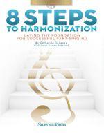 Delanoy Cathy 8 Steps to Harmonization Part Singing Vce Bk