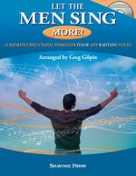 Let the Men Sing More! : 10 Reproducible Chorals for Tenor and Baritone Voices