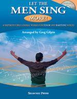 Let the Men Sing More (Arr Gilpin Greg) Vce Bk/CD