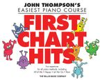 First Chart Hits : John Thompson's Easiest Piano Course Later Elementary Level - Hal Leonard Publishing Corporation