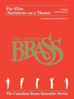 Fur Elise (Variations on a Theme) : The Canadian Brass Ensemble Series Brass Quintet - Ludwig Van Beethoven