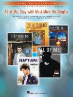 All of Me, Stay with Me & More Hot Singles : Popular Guitar Hits Simple Charts for Players of All Levels