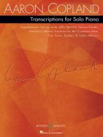 Transcriptions for Solo Piano : Ballets and Orchestra Pieces - Aaron Copland