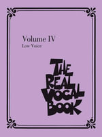 The Real Vocal Book - Volume IV : Low Voice - Hal Leonard Corp.
