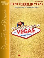 Honeymoon in Vegas : Vocal Selections - Vocal Line with Piano Accompaniment - Jason Robert Brown