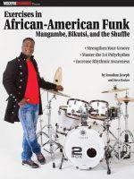 Modern Drummer Presents Exercises in African-American Funk : Mangambe, Bikutsi and the Shuffle - Dr Jonathan Joseph