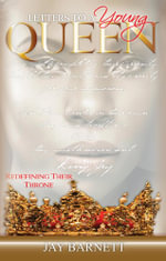 Letters to a Young Queen : Redefining Their Throne - Jay Barnett