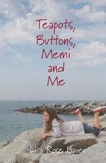 Teapots, Buttons, Memi and Me - Lisa Rose Bauer