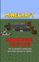 Minecraft : Top 20 Advanced Minecraft Redstone Devices to Create! - Minecraft Redstone Devices Guides