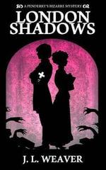 London Shadows - J L Weaver