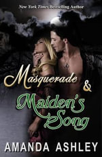 Masquerade & Maiden's Song - Amanda Ashley