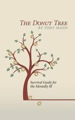 The Donut Tree : Survival Guide for the Mentally Ill - MR Tony Mann