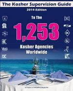 The Kosher Supervision Guide-2014 Edition - Kashrus Magazine