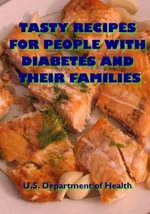 Tasty Recipes for People with Diabetes and Their Families - U S Department of Health