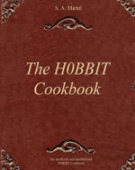 The H0bbit Cookbook - S a Martel