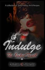 Indulge : The Naked Truth - Duban Sinclair